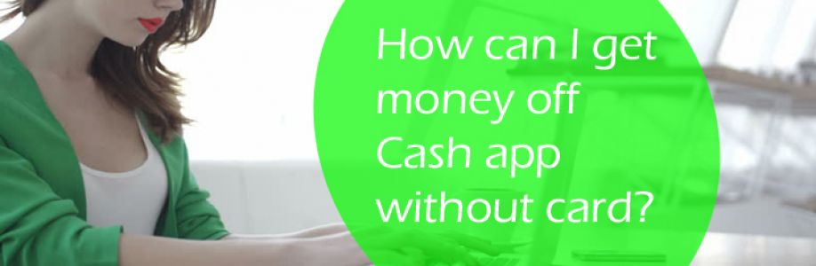 Find techniques for how to get money off cash app without a card.